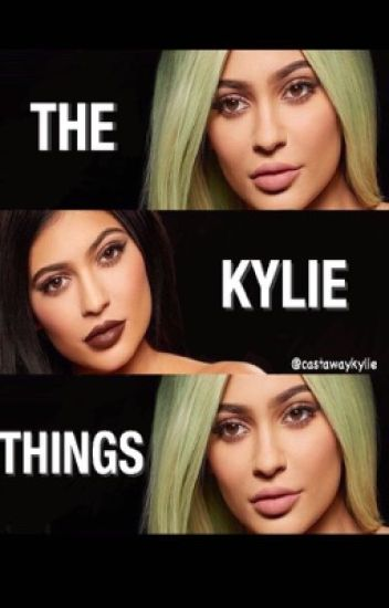 Kylie Jenner Things