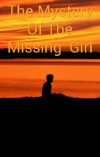 The Mystery Of The Missing  Girl by Muskeet