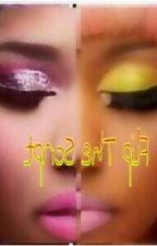 Flip The Script *Nicki Story* by BriahLaNae