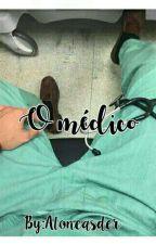 O Médico by aloneasder