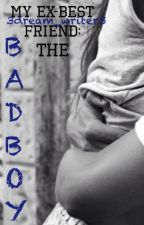 My Ex-Best Friend: The Bad Boy (Smythe #1) | SAMPLE by 3dream_writer3
