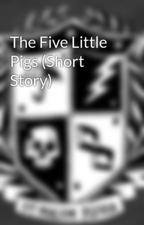 The Five Little Pigs (Short Story) by StarlitShadows02