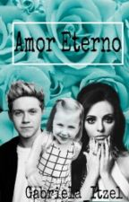 Amor Eterno (Niall Horan & Tu) by Gabriela_Itzel