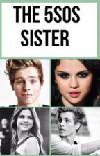 The 5sos sister by CourtneyDavies5