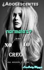 ¿Adolescentes normales?... No lo creo by Sally_Yol_24