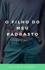 O Filho Do Meu Padrasto. by Hey_Bru
