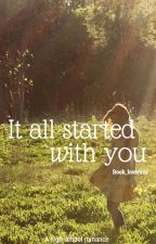 It all Started with you by Book_loverxxx