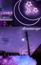 dreamscape by revengeavenue