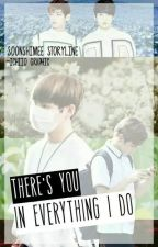 There's You In Everything I Do (VKook FF) by soonshimee