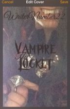 The Vampire Locket by WriterNumber22