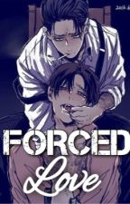 Forced Love // Riren by GayFeeds