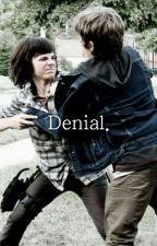 Denial. | Rarl Fanfic by storygirlhi