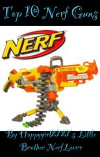 Top 10 nerf guns by happygirl2727