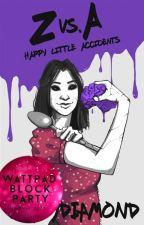 Happy Little Accidents (Z vs A Book 2) by krazydiamond