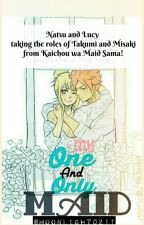 My One and Only Maid (NaLu Fan fiction) by -Faaaye-