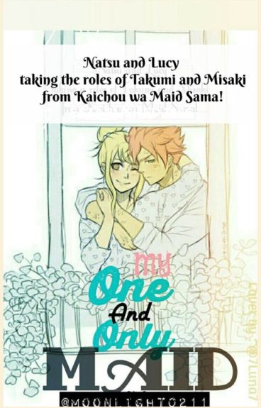 My One and Only Maid (NaLu Fan fiction)