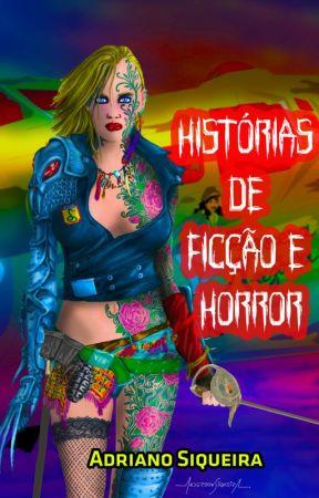 Histórias de Ficção e Horror by AdrianoSiqueira