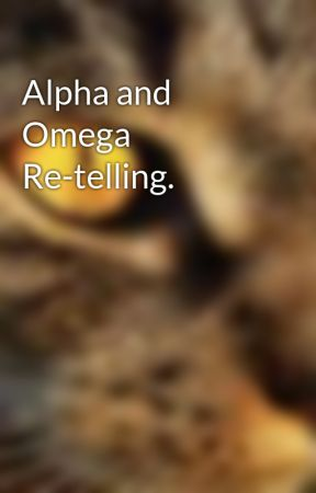 Alpha and Omega Re-telling. by BlackNether12