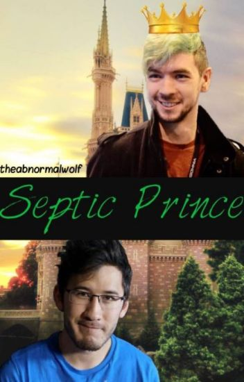Septic Prince •Septiplier• *hold*