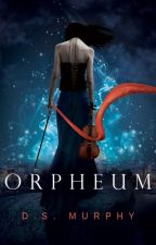 Orpheum - a dark fantasy YA romance based on Greek mythology by Derek-S-Murphy