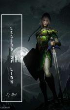 The Legend of Link | A Legend of Zelda Fanfiction by kjgraceauthor