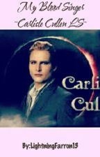 My Blood Singer ~Carlisle Cullen LS~ by Theroleplayinggirl