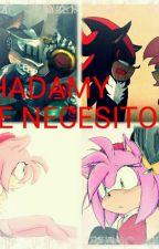 Te Necesito - Shadamy by princesaandrea112