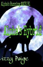 Alpha's Hybrid{Alpha's Running Mates B1} by worldreader18