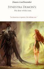Synestra Demon's: My Dear White Rose by Valentine_Arias