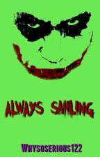 Always Smiling: A Joker Love Story by snook_lord