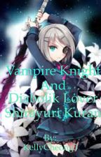 Vampire knight and diabolik lover shirayuri Kuran by Kerry79Elena00