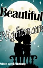 Beautiful Nightmare [ Short Love Story ] by MissHaYoung