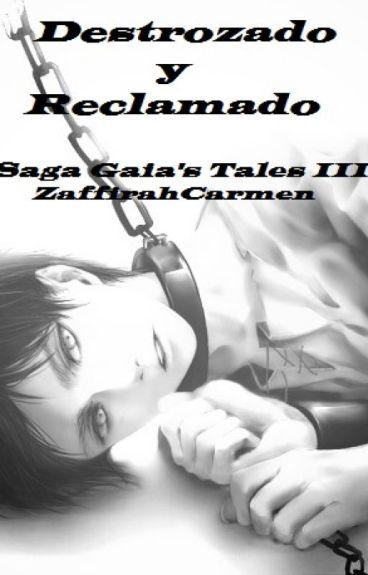 Destrozado y Reclamado (Saga Gaia's Tales III)