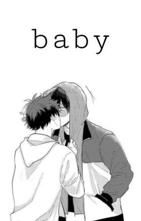 Baby; [ᵗᵒᵈᵒᵈᵉᵏᵘ] by ssmdls