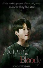 "Saga: ""Jailed & Bloody"" (segunda temporada) (JiKook)#Wattys2106 by CachetesMin"
