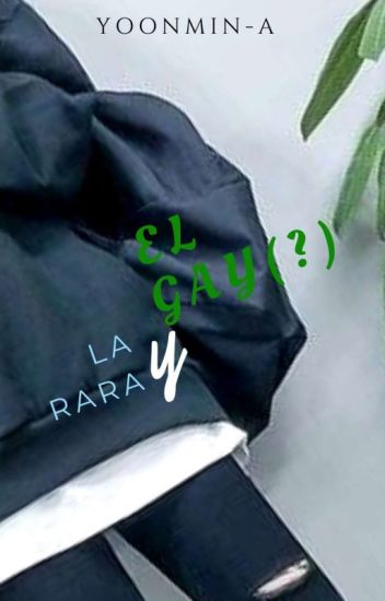 La rara y el gay (?) [Taehyung y tn]
