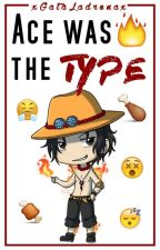 ✘Ace was the type. [11] by xGataLadronax