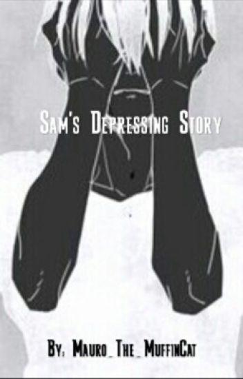 Sam's Depressing Story (Samgladiator RP fanfic)[COMPLETED]