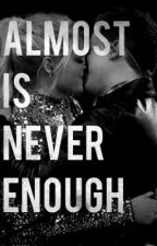 Almost Is Never Enough (The Truth-Marlie) by KianaShadya06