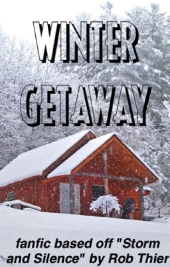 Winter Getaway - A Storm and Silence Fanfiction