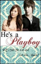 He's A Playboy (Ongoing Series)[On-HOLD] by Leh_ann