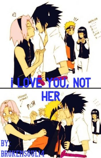 I love you, not her (SasuNaru)