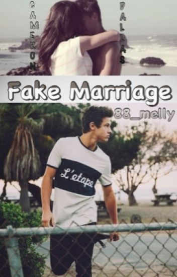 FAKE MARRIAGE {CameronDallas}
