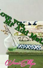 Love you,Mr Add Math! by waniEllyz