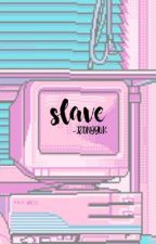 slave → taehyung [under editing] by -jeongguk
