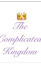 The Complicated Kingdom. by Montana026