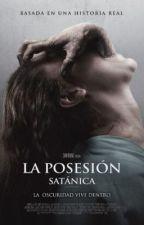 La Posesión Satánica by SoFiiGutierrez