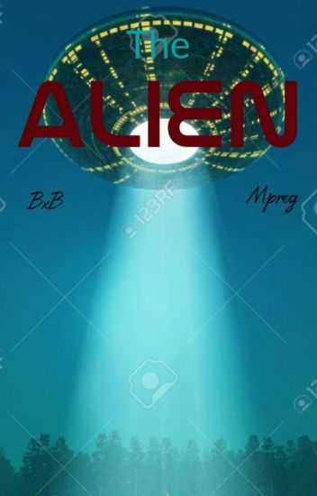The Alien (BxB) (Mpreg)