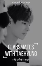 Classmates With Taehyung by SoggyDumplings