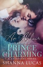 AN AFFAIR WITH PRINCE CHARMING (Completed) by sheenlucas